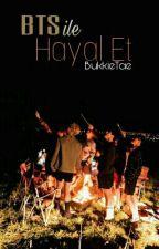 ▪️▪️ BTS İLE HAYAL ET ▪️▪️ by BukkieTae