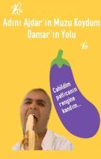 ADINI AJDAR'IN MUZU KOYDUM  DAMAR'IN YOLU by Emir_Soylu