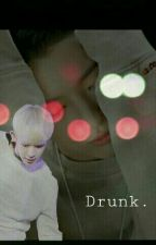 ×_Drunk_× [Wonho x Luizy & Wonho x Yongguk] ✔ by Isabella_tv