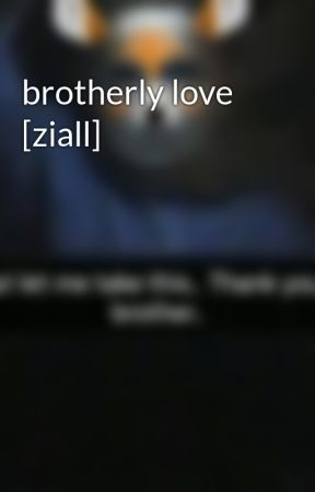 brotherly love [ziall] by biidemi
