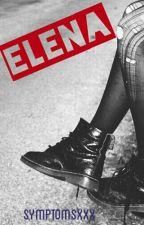 Elena. |Pausada Temporalmente| by Symptomsxxx