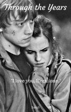 Through The Years (Ron and Hermione Short Stories) by saras369