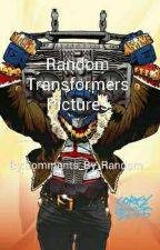 Random Transformers Pictures by Comments_By_Random