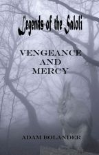 Legends of the Saloli: Vengeance and Mercy. by ThisAdamGuy