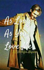 As Long As You Love Me (Nick Carter Fan Fic) by TheUnperfectSoul