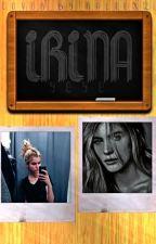 Irina (H U M O R) by -Yeye-