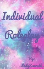 Individual roleplay  by _LadyEmerald_