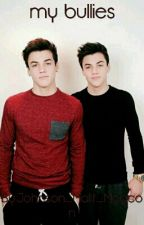 My Bullies? *Dolan twins* by Adrianagrubaugh21