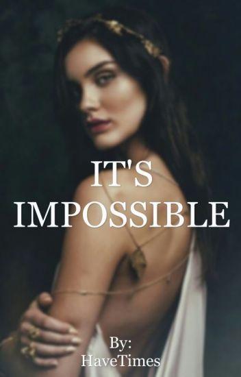 It's impossible. ( Terminée )