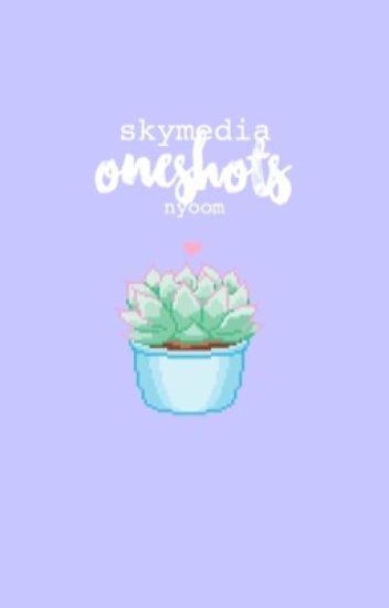 Skymedia Oneshots!