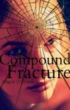 Compound Fracture (hold) by MapleCFreter