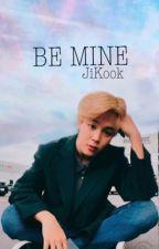 Be Mine #JiKook  by Miku_97