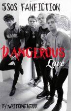 Dangerous love by writer4everrr