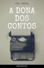 A Dona Dos Contos. by MahNicos