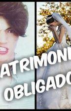 MATRIMONIO OBLIGADO by cd9novelasss