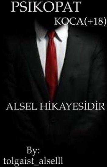 PSİKOPAT KOCA(+18) ALSEL