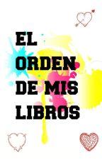 El orden de mis libros. by FlorenciaTom