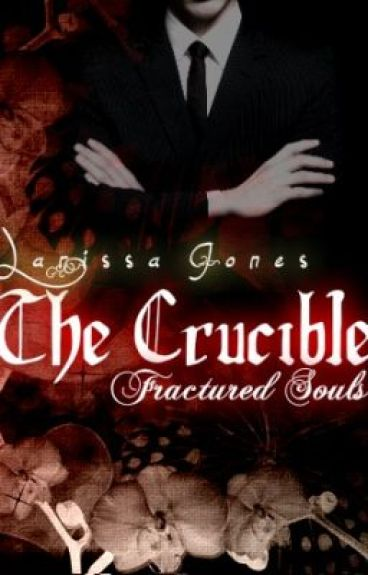 The Crucible: Fractured Souls by inkflamewriter