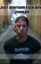 Just Another Fuckboy - Joshler AU by tytytylerwtf