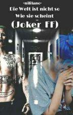 Diese Welt Ist Nicht So Wie Sie Scheint... (Joker ff) by Nililano
