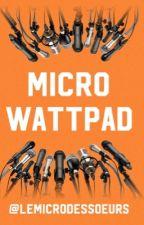 Micro-Wattpad by lemicrodessoeurs
