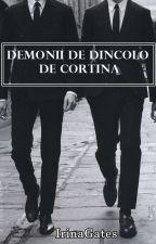 Demonii de dincolo de cortină by IrinaGates