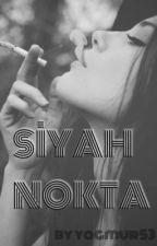 SİYAH NOKTA by yagmur53