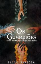 Os Guardiões by elisabarbosac