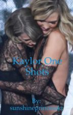 Kaylor One Shots (ON HOLD) by nowthisisbeanz