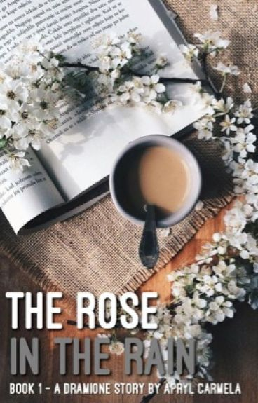 The Rose In The Rain {Dramione}