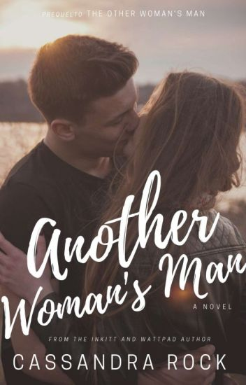 Another Woman's Man ✔ (Another Woman Series #1)