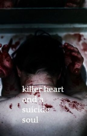killer heart and a suicide soul by Omg_ziall