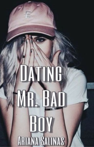 Dating Mr. Bad Boy