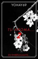 Tu aroma...2(Yuri) by yohay69