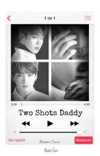 Two Shot Daddy  by Baba-jimin