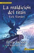 percy jackson y la maldicion del titan by luisaDAZA22
