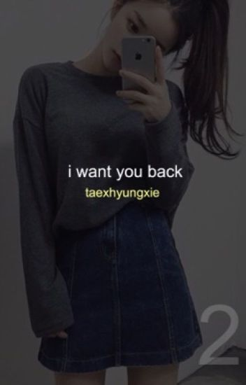 i want you back 2 | kth {sequel}