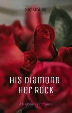 His Diamond. Her Rock by najismiles