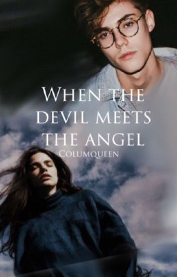 When the devil meets the angel