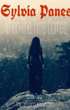 {Snape's Daughter} Sylvia Panes: When The Time Comes BOOK TWO by the_amazing_bookmark