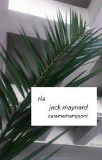 Ria | Jack Maynard by cohercion