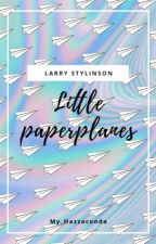 Little paperplanes [L.S] - Terminé by My_Hazzaconda
