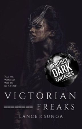 Victorian Freaks by The_Lancelot_