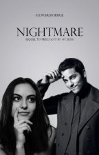 Nightmare | Sequel to Pregnant By My Boss | by flowers_for_rue