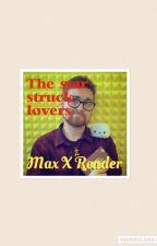 The star struck lovers (Max X reader) by TM_Runner
