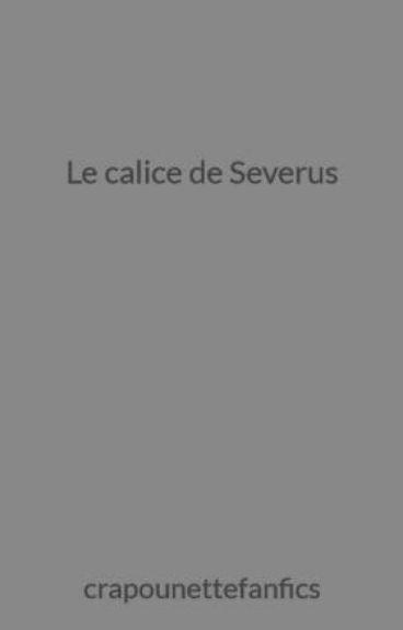 Le calice de Severus