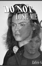 DO NOT LOSE ME | LARRY ♥ by Zafiro_G