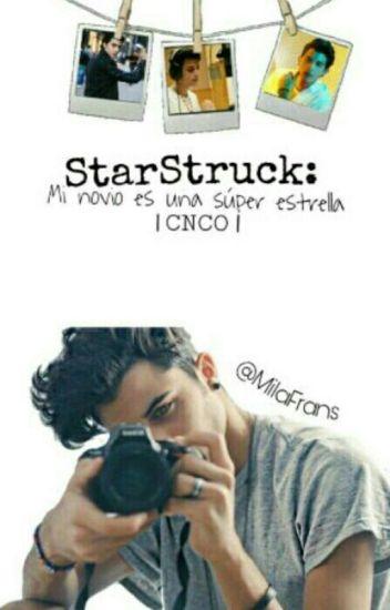 Starstruck:Mi novio es una súper estrella |CNCO| [En Reparación]