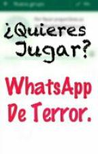 ¿Quieres Jugar? -WhatsApp de Terror- by Im_Valentina15
