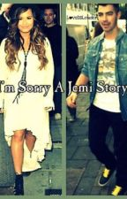 I'm Sorry A Jemi Story by SweetSara